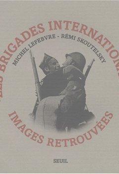 Livres Couvertures de Les Brigades internationales : Images retrouvées
