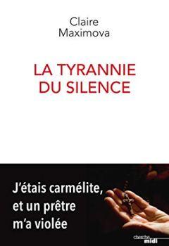 Livres Couvertures de La Tyrannie du silence - J'étais carmélite, et un prêtre m'a violée