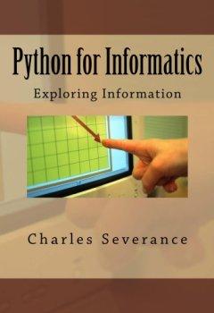 Livres Couvertures de Python for Informatics: Exploring Information: Exploring Information (English Edition)