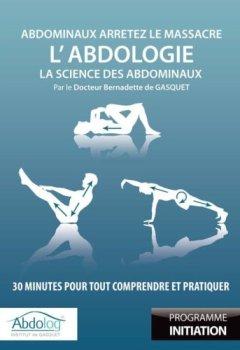 Livres Couvertures de L'Abdologie, la science des abdominaux : 30 minutes pour tout comprendre et pratiquer