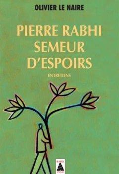 Livres Couvertures de Pierre Rabhi, semeur d'espoirs : Entretiens