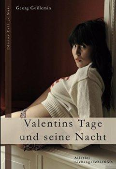Abdeckungen Valentins Tage und seine Nacht: Allerlei Liebesgeschichten