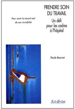 Livres Couvertures de Prendre Soin du Travail. un Defi pour les Cadres a l'Hôpital