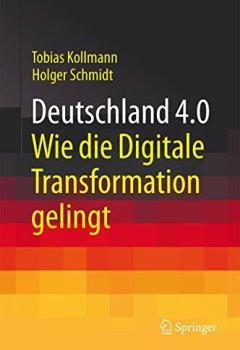 Buchdeckel von Deutschland 4.0: Wie die Digitale Transformation gelingt