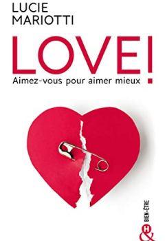 Livres Couvertures de LOVE ! Aimez-vous pour aimer mieux: Le guide de coaching amoureux par la love coach TV préférée des français