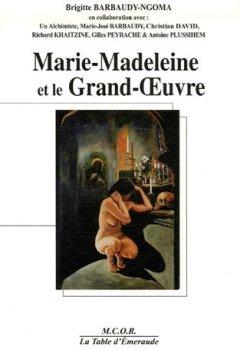Livres Couvertures de Marie-Madeleine et le Grand-OEuvre