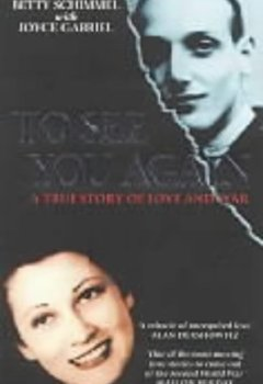 Buchdeckel von To See You Again: The Betty Schimmel Story