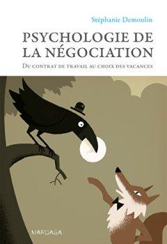 Livres Couvertures de Psychologie de la négociation: Du contrat de travail au choix des vacances
