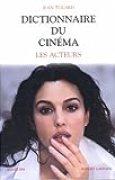 Dictionnaire du cinéma, tome 2 : Les acteurs