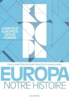 Livres Couvertures de Europa, notre histoire: L'Héritage européen depuis Homère