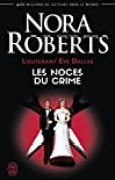 Lieutenant Eve Dallas, Tome 44 : Les noces du crime