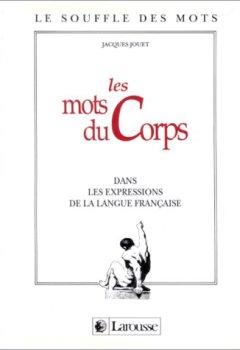Livres Couvertures de Les mots du corps dans les expressions de la langue française