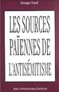 SOURCES PAIENNES DE L'ANTIJUDAISME: suivi de L'antijudaïsme d'un père de l'église : Jean Chrysostome