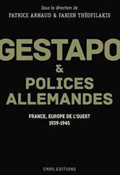 Livres Couvertures de Gestapo et polices allemandes. Europe de l'Ouest, 1939-1945