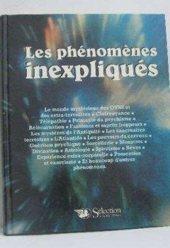 Livres Couvertures de Les phénomènes inexpliqués : aux frontières de l'inconnu