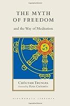 The Myth of Freedom and the Way of Meditation (Shambhala Library)