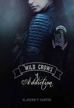 Livres Couvertures de Wild Crows: 1. Addiction