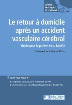 Livres Couvertures de Le retour à domicile après un accident vasculaire cérébral