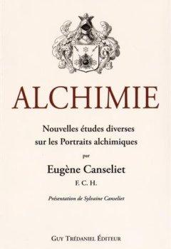 Livres Couvertures de Alchimie : Nouvelles études diverses sur les portraits alchimiques