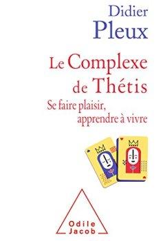 Livres Couvertures de Le Complexe de Thétis: Se faire plaisir, apprendre à vivre