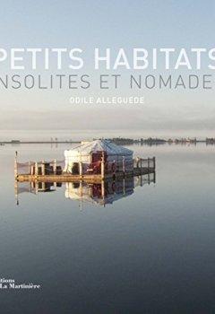 Livres Couvertures de Petits habitats insolites et nomades