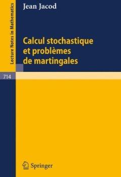 Livres Couvertures de Calcul Stochastique et Problèmes de Martingales