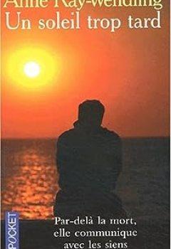 Livres Couvertures de Un soleil trop tard : Au-delà de la mort