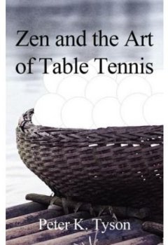Livres Couvertures de Zen and the Art of Table Tennis: A Meditation on Philosophy and Sport (Paperback) - Common