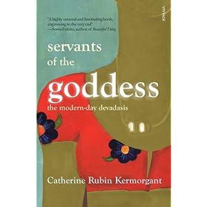 Servants of the Goddess by Catherine Rubin Kermorgant