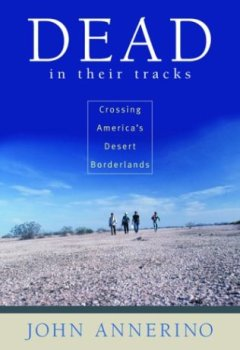 Buchdeckel von Dead in Their Tracks: Crossing America's Desert Borderlands