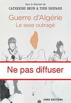 Livres Couvertures de Guerre d'Algérie : le sexe outragé