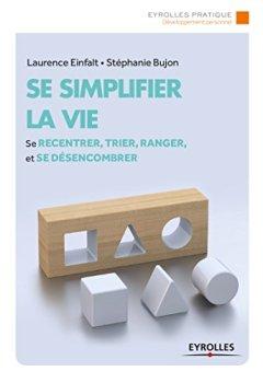 Livres Couvertures de Se simplifier la vie: Se recentrer, trier, ranger et se désencombrer