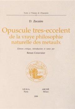 Livres Couvertures de Opuscule Tres-Eccelent de la Vraye Philosophie Naturelle des Metaulx