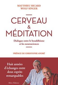 Livres Couvertures de Cerveau et méditation. Dialogue entre le bouddhisme et les neurosciences