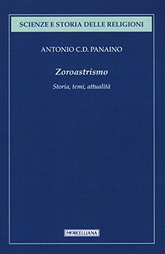 Zoroastrismo. Storia, temi, attualità