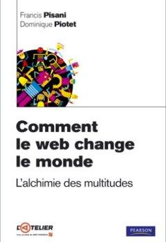 Livres Couvertures de Comment le web change le monde : L'alchimie des multitudes