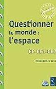 Questionner le monde : l'espace (+ CD-Rom)