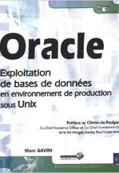 Livres Couvertures de Oracle - Exploitation de bases de données en environnement de production sous Unix de Marc GAVINI ( 10 octobre 2011 )