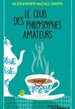 Livres Couvertures de Le Club des philosophes amateurs