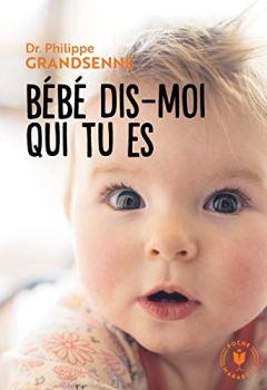 Livres Couvertures de Bébé dis moi qui tu es