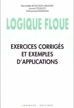 Livres Couvertures de Logique floue : exercices corrigés et exemples d'applications