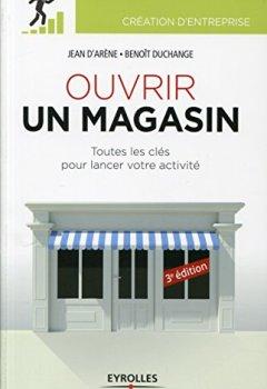 Livres Couvertures de Ouvrir un magasin: Toutes les clés pour lancer votre activité
