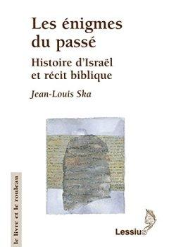 Livres Couvertures de Les Enigmes du passé : Histoire d'Israël et récit biblique