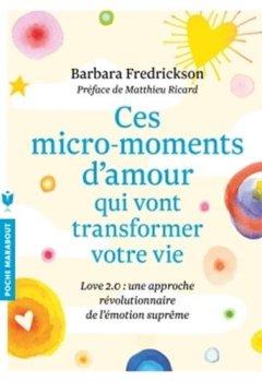 Livres Couvertures de Ces micro-moments d'amour qui vont transformer votre vie: Une approche révolutionnaire de lémotion suprême