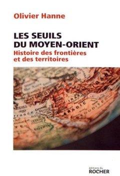 Livres Couvertures de Les Seuils du Moyen-Orient: Histoire des frontières et des territoires de l'Antiquité à nos jours