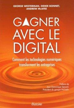 Livres Couvertures de Gagner avec le digital : Comment les technologies numériques transforment les entreprises