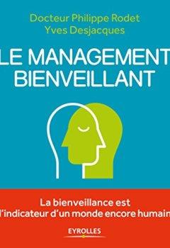 Livres Couvertures de Le management bienveillant. La bienveillance est l'indicateur d'un monde encore humain