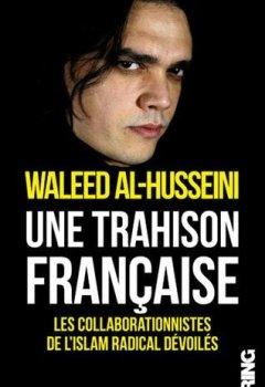 Livres Couvertures de Une trahison française - Les collaborationnistes de l'islam radical devoilés