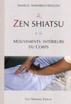 Livres Couvertures de Le zen shiatsu et les mouvements intérieurs du corps