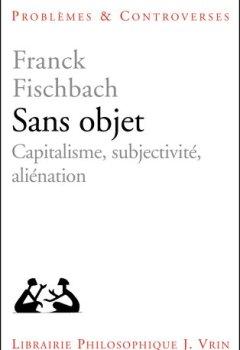 Livres Couvertures de Sans objet. Capitalisme, subjectivité, aliénation